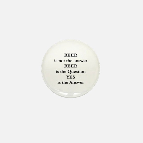 Beer Is Not The Answer Mini Button (10 pack)