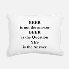 Beer Is Not The Answer Rectangular Canvas Pillow