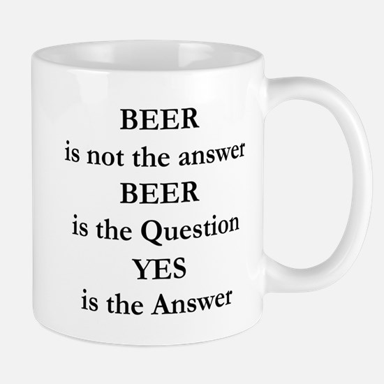 Beer Is Not The Answer Mug