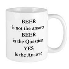 Beer Is Not The Answer Small Small Mug