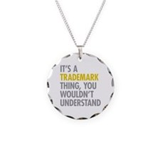 Its A Trademark Thing Necklace