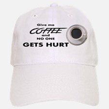 Give me coffee and no one get hurt Baseball Baseball Baseball Cap