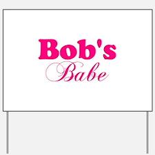Bob's Babe Yard Sign