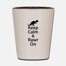 Keep Calm And Rawr On Shot Glass