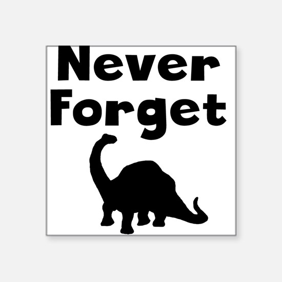 Never Forget Dinosaurs Sticker