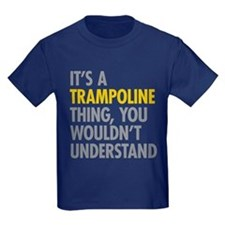 Its A Trampoline Thing T