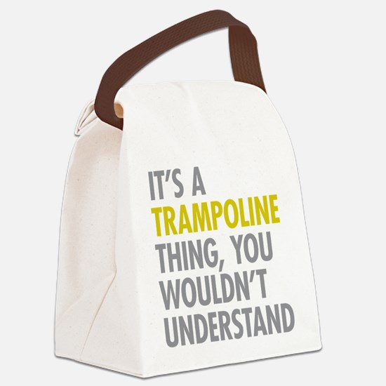 Its A Trampoline Thing Canvas Lunch Bag