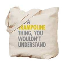 Its A Trampoline Thing Tote Bag