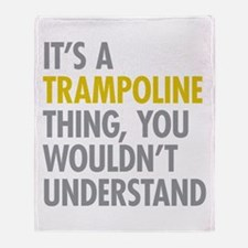 Its A Trampoline Thing Throw Blanket