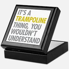 Its A Trampoline Thing Keepsake Box