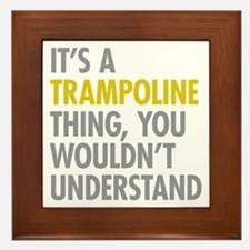 Its A Trampoline Thing Framed Tile