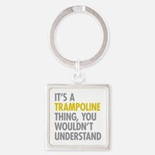 Its A Trampoline Thing Square Keychain