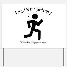 Forgot To Run Yesterday Yard Sign