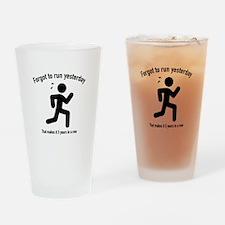 Forgot To Run Yesterday Drinking Glass