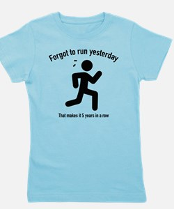 Forgot To Run Yesterday Girl's Tee