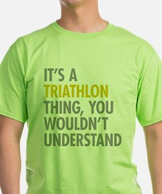 Its A Triathlon Thing T-Shirt