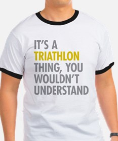 Its A Triathlon Thing T
