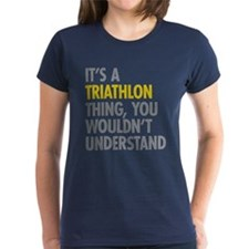 Its A Triathlon Thing Tee