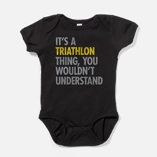 Its A Triathlon Thing Baby Bodysuit