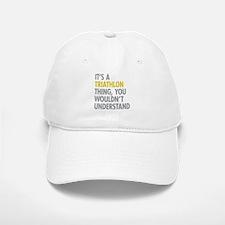 Its A Triathlon Thing Hat