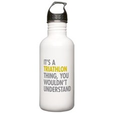Its A Triathlon Thing Water Bottle