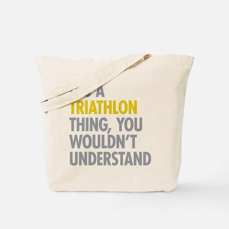 Its A Triathlon Thing Tote Bag