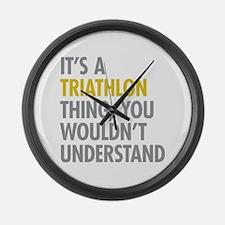 Its A Triathlon Thing Large Wall Clock