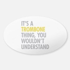 Its A Trombone Thing Decal