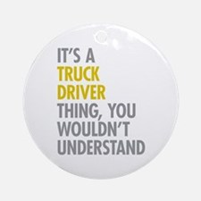 Truck Driver Thing Ornament (Round)