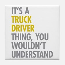 Truck Driver Thing Tile Coaster
