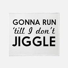 Gonna run till I don't jiggle Throw Blanket