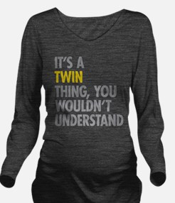 Its A Twin Thing Long Sleeve Maternity T-Shirt