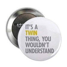 """Its A Twin Thing 2.25"""" Button"""