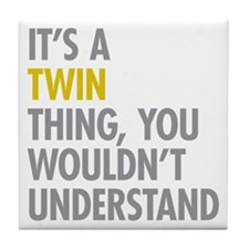 Its A Twin Thing Tile Coaster