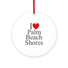 """I Love Palm Beach Shores"" Ornament (Round)"