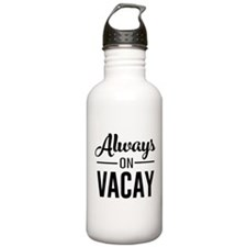 Always on vacay Water Bottle