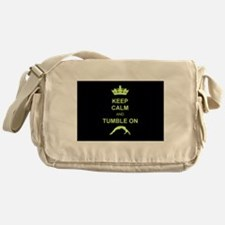Keep Calm and Tumble on Messenger Bag