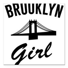 "Brooklyn girl Square Car Magnet 3"" x 3"""