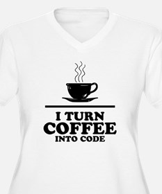 I turn coffee int T-Shirt