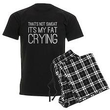 Not sweat fat crying Pajamas
