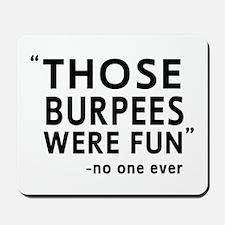 Fun burpees said no one Mousepad