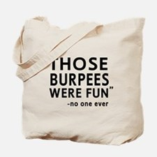 Fun burpees said no one Tote Bag