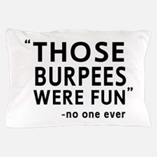 Fun burpees said no one Pillow Case
