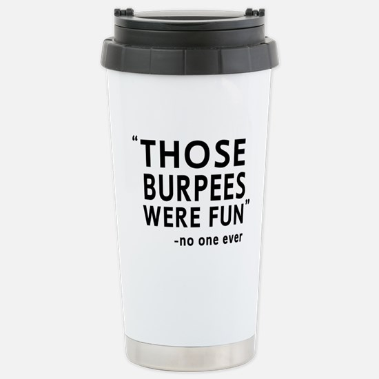 Fun burpees said no one Travel Mug