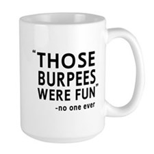 Fun burpees said no one Mugs