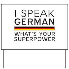 I speak German what's your superpower Yard Sign