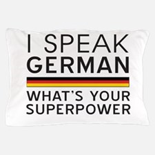 I speak German what's your superpower Pillow Case