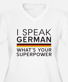 I speak German what's your superpower Plus Size T-