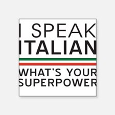 I speak Italian what's your superpower Sticker