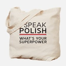 I speak Polish what's your superpower Tote Bag